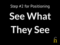 Positioning - See what they see
