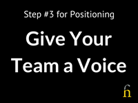 Positioning - Give Your Team A Voice