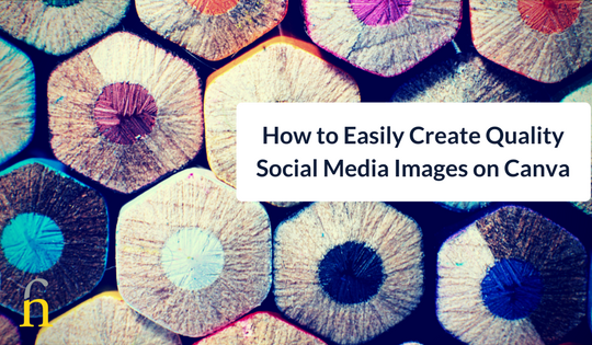 How to Easily Create Quality Social Media Images on Canva