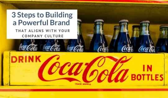 Powerful brand, brand values, company culture, CocaCola,
