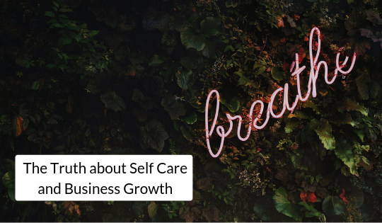 Self Care and Business Growth
