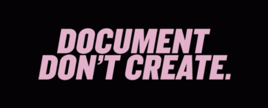 Document. Don't Create on Instagram